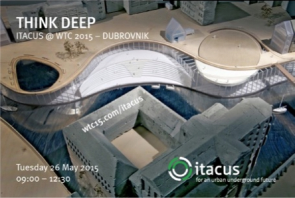 "Summary of WTC ITACUS open session ""Think'Deep – to create an urban underground future"""