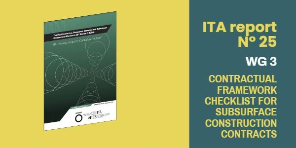 ITA 2021 publication: Contractual framework checklist for subsurface construction contracts
