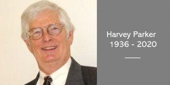 In Memoriam of Dr Harvey Parker